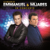 Lo Mejor de Emmanuel & Manuel Mijares - En Concierto