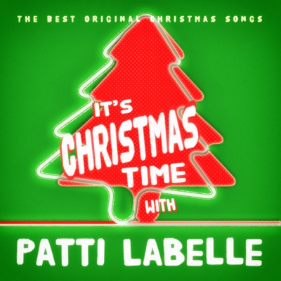 It's Christmas Time with Patti LaBelle (feat. The Bluebelles) - Patti LaBelle