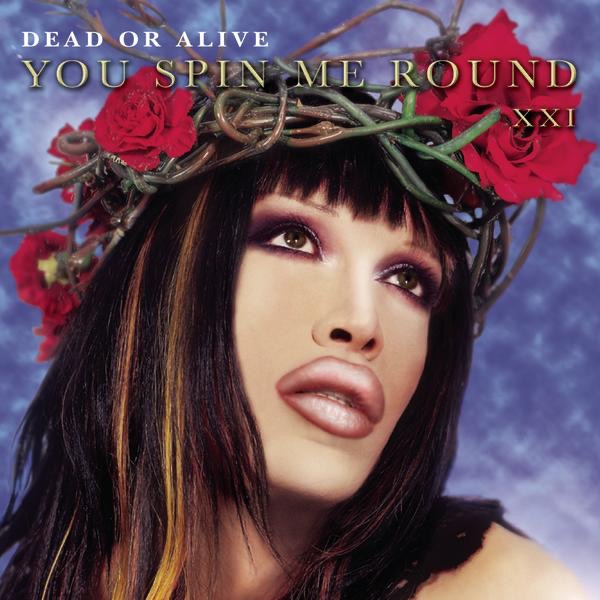 Dead or Alive mit You Spin Me Round (Like a Record)