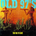 Old 97's - Big Brown Eyes