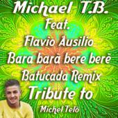 Bara Barà Bere Berè (feat. Flavio Ausilio) [Extended Batucada Remix] - Michael T. B.