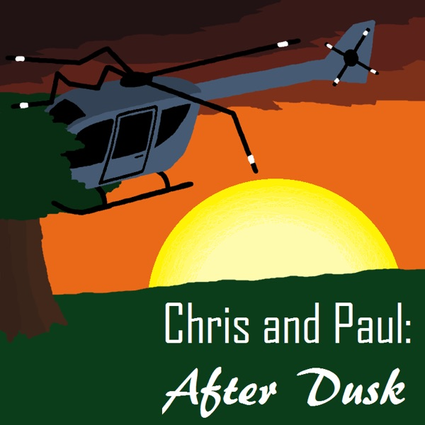 Chris and Paul - After Dusk