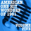 American One Hit Wonders of 1961, Vol. 5