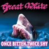 Once Bitten, Twice Shy - EP, Great White