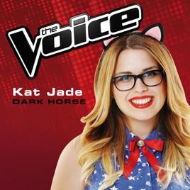 Dark Horse (The Voice Australia 2014 Performance) - Single by Kat Jade on  iTunes