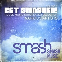 Get Smashed!, Vol. 7 (House Music Sureplayer Selection)