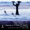 Rachmaninoff Piano Concerto No 1 Rhapsody on a theme of Paganini