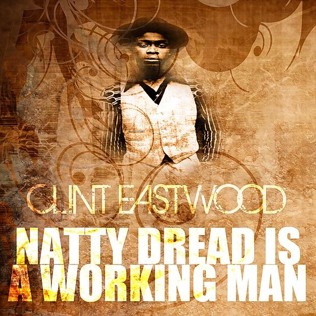 Natty Dread Is a Working Man - Single