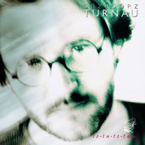 Grzegorz Turnau - To Tu, To Tam