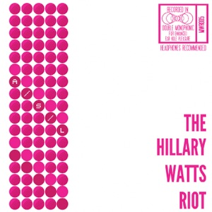 The Hillary Watts Riot - Black Boots, White Lies