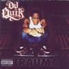 Trauma, DJ Quik