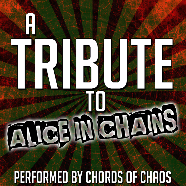 A Tribute To Alice In Chains By Chords Of Chaos On Apple Music