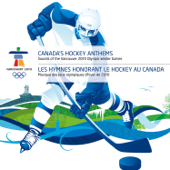 Canada's Hockey Anthems - Sounds of the Vancouver 2010 Olympic Winter Games