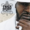 Thug Matrimony - Married to the Streets, Trick Daddy