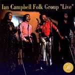 Ian Campbell Folk Group - When I First Came To