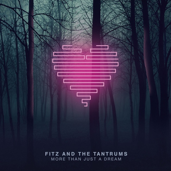 Fitz and The Tantrums - More Than Just a Dream album wiki, reviews