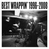 Best Wrappin' 1996-2008 ジャケット写真