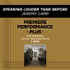 Speaking Louder Than Before (Premiere Performance Plus Track) - EP, Jeremy Camp