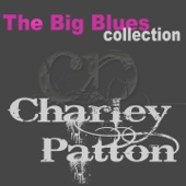 Charley Patton (The Big Blues Collection)