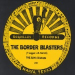 Border Blasters - Riding Down the Canyon