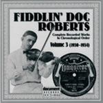 Fiddlin Doc Roberts Vol. 3 (1930-1934)