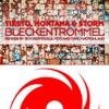 Bleckentrommel (Remixes) - EP, Tiësto, Montana & Storm