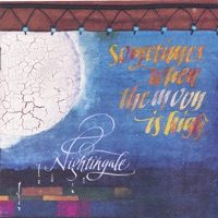 Sometimes When the Moon Is High by Nightingale on Apple Music