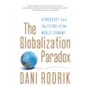 The Globalization Paradox: Democracy and the Future of the World Economy (Unabridged) - Dani Rodrik
