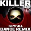 Killer Babe - Skyfall (Extended Dance Remix)