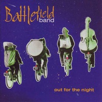 Out for the Night by Battlefield Band on Apple Music