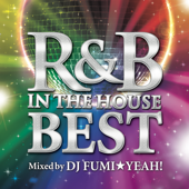 R&B IN THE HOUSE -BEST- mixed by DJ FUMI★YEAH!