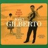 The Warm World of João Gilberto. The Man Who Invented Bossa Nova ジャケット写真