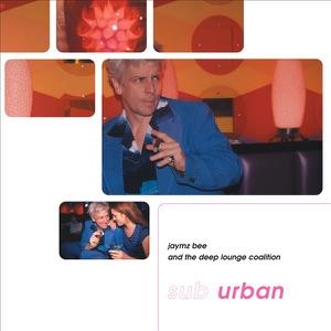 Jaymz Bee & The Deep Lounge Coalition - Miss Jackson
