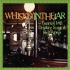 Essential Irish Drinking Songs & Sing Alongs: Whiskey In the Jar