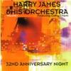 Harry James: 32nd Anniversary Night, Vol. 1, Harry James