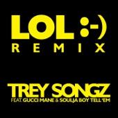 LOL :-) (The Remixes) [feat. Gucci Mane & Soulja Boy Tell 'Em] - Single