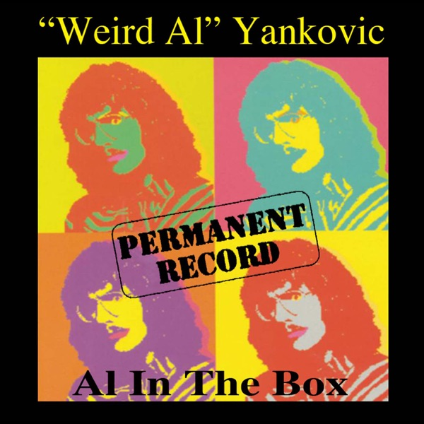 """Permanent Record: Al In the Box by """"Weird Al"""" Yankovic"""