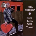 Bill Kirchen - I Don't Like to Work