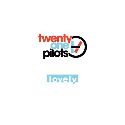 Lovely - Single - Twenty One Pilots