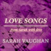 Love Songs (From Sarah Wiith Love), Sarah Vaughan