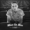 Must Be Nice, G-Eazy