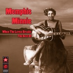 When The Levee Breaks - The Best Of Memphis Minnie