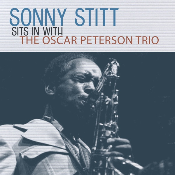 Sonny Stitt With The Oscar Peterson Trio - Easy Does It