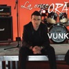 La orice ora (At Any Hour) - Single, VUNK