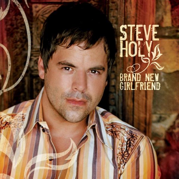 Holy, Steve - Brand New Girlfriend