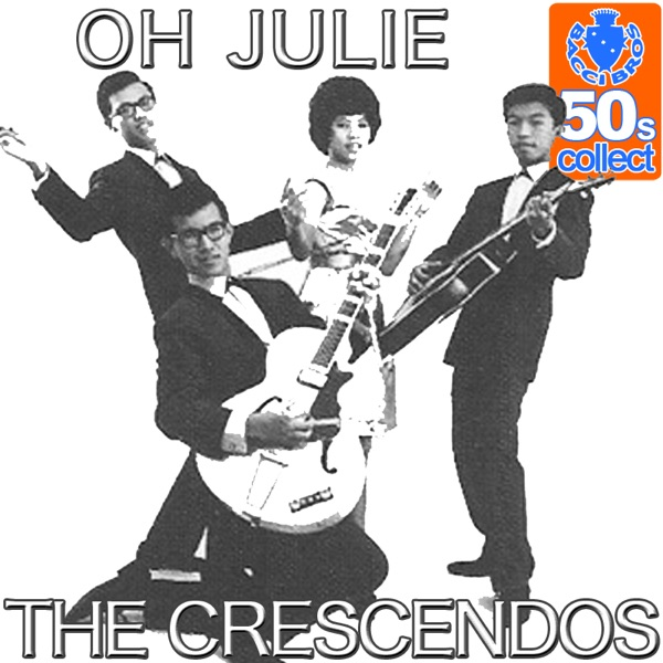 Crescendos - Oh Julie