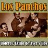 Los Panchos - Boleros: Éxitos de Ayer y Hoy, Los Panchos