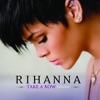 Take a Bow (Remixes) - EP, Rihanna