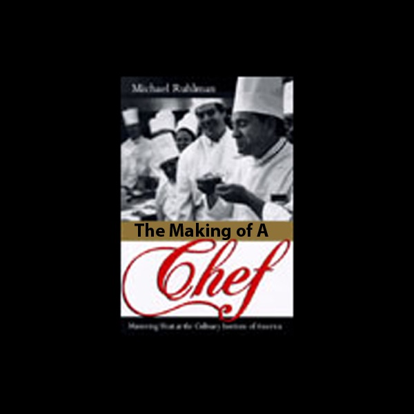 The Making Of A Chef Mastering Heat At The Culinary Institute Of