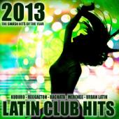 Latin Club Hits 2013 (Kuduro, Salsa, Bachata, Merengue, Reggaeton, Mambo, Cubaton, Dembow, Bolero, Cumbia)
